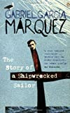 The Story of a Shipwrecked Sailor (International Writers) (0140157557) by Garcia Marquez, Gabriel