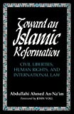 img - for Toward an Islamic Reformation: Civil Liberties, Human Rights, and International Law (Contemporary Issues in the Middle East) book / textbook / text book