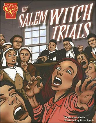 The Salem Witch Trials (Graphic History) written by Michael J Martin