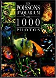 img - for Poissons d  aquarium 1000 photos book / textbook / text book