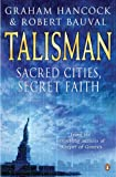 Talisman: Sacred Cities, Secret Faith (0140271767) by Hancock, Graham