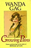 Growing Pains: Diaries And Drawings From The Years 1908-17 (Borealis Books) (0873511735) by Gag, Wanda