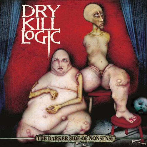 Darker Side of Nonsense by Dry Kill Logic