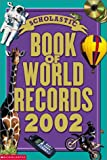 img - for Book of World Records 2002 (Scholastic Book of World Records) book / textbook / text book