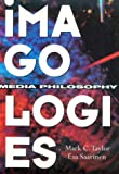 Imagologies: Media Philosophy (041510338X) by Mark C. Taylor