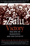 Zulu Victory: The Epic of Isandlwana and the Cover-up (Greenhill Military)