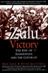 Zulu Victory: The Epic of Isandlwana...