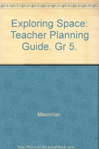 Exploring Space: Teacher Planning Guide. Gr 5. PDF