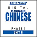 Chinese (Man) Phase 1, Unit 08: Learn to Speak and Understand Mandarin Chinese with Pimsleur Language Programs Audiobook by  Pimsleur Narrated by  Pimsleur