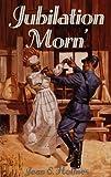 img - for Jubilation Morn' (Weldon Oaks Series) book / textbook / text book