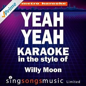 Yeah Yeah (In the Style of Willy Moon) [Karaoke Version]