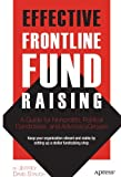 img - for By Jeffrey David Stauch Effective Frontline Fundraising: A Guide for Nonprofits, Political Candidates, and Advocacy Groups (1st Frist Edition) [Paperback] book / textbook / text book