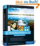 Photoshop Elements 14: Das umfassende...