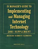 img - for IS Manager's Guide to Implementing and Managing Internet Technology, 2001 Supplement book / textbook / text book