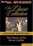 The House of the Seven Gables (Classic Collection Brilliance Audio on MP3-CD)