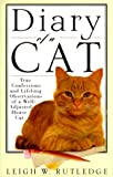 Diary of a Cat: True Confessions and Lifelong Observations of a Well-Adjusted House Cat (157866053X) by Rutledge, Leigh W.