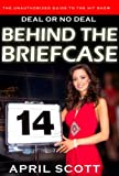 Behind the Briefcase: The Unauthorized Guide to Deal or No Deal