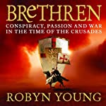 Brethren (       ABRIDGED) by Robyn Young Narrated by Hugh Ross
