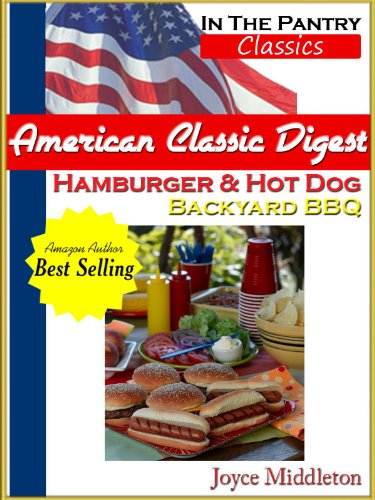 American Classic Digest - Hamburger and Hot Dog Backyard BBQ (In the Pantry Classics)