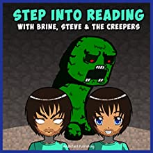 Step into Reading with Brine, Steve & the Creepers: Miner Edition (       UNABRIDGED) by Amplified Publishing Narrated by Ryan DeRemer
