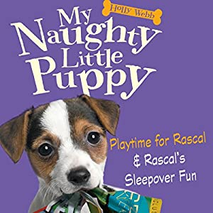 My Naughty Little Puppy: A Home for Rascal & New Tricks for Rascal Audiobook