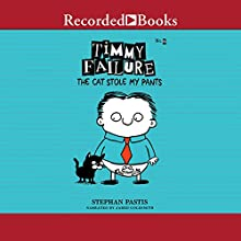 Timmy Failure: The Cat Stole My Pants Audiobook by Stephan Pastis Narrated by Jared Goldsmith