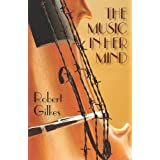 The Music in Her Mindby Robert Gilkes