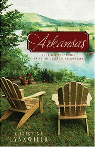Arkansas: Four Brothers Risk Their Hearts for love in the Ozarks, CHRISTINE LYNXWILER