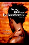 img - for Young Black and Schizophrenic book / textbook / text book
