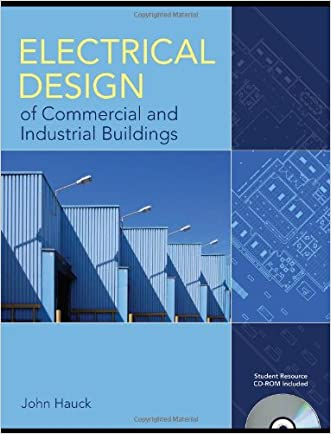 Electrical Design Of Commercial And Industrial Buildings written by John Hauck