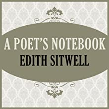 A Poet's Notebook (       UNABRIDGED) by Edith Sitwell Narrated by Jane McDowell