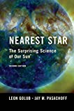 Nearest Star: The Surprising Science of Our Sun (1107672643) by Golub, Leon