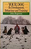 In Tune With Your Dog An Owner's Guide to Training and Improving Behaviour (0091734738) by John Rogerson