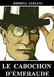 Le Cabochon d'�meraude (Ars�ne Lupin)