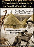 img - for Travel and Adventure In South-East Africa: Being the Narrative of the Last Eleven Years Spent by the Author on the Zambesi and Its Tributaries book / textbook / text book