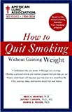 How to Quit Smoking Without Gaining Weight (American Lung Association)