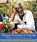 img - for Morgan Freeman and Friends: Caribbean Cooking for a Cause book / textbook / text book