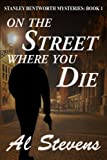 On the Street Where You Die (Stanley Bentworth mysteries)