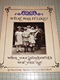 What was it like?: When your grandparents were your age (039482993X) by Cook, Ann