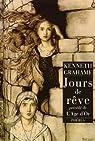 Jours de r�ve pr�c�d� de L'Age d'or par Kenneth Grahame