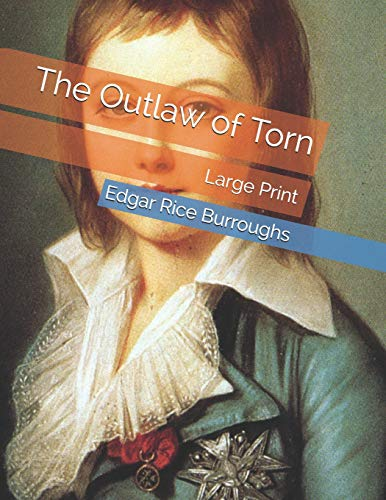 The Outlaw of Torn Large Print [Burroughs, Edgar Rice] (Tapa Blanda)