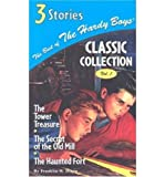 [The Best of the Hardy Boys Classic Collection: The Tower Treasure/The Secret of the Old Mill/The Haunted Fort] [by: Franklin W Dixon]