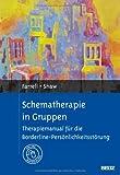 Schematherapie in Gruppen: Therapiemanual für die Borderline-Persönlichkeitsstörung. Mit Online-Materialien