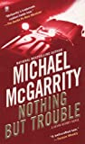 Nothing but Trouble (0451412281) by McGarrity, Michael