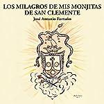 Los Milagros de Mis Monjitas de San Clemente [Spanish Edition] | José Antonio Fortuño