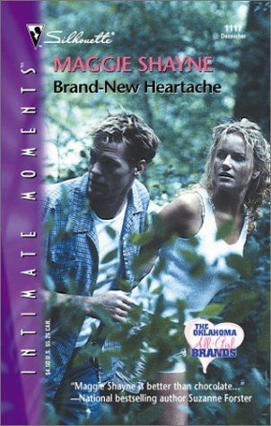 Brand - New Heartache (The Oklahoma All-Girl Brands) (Silhouette Intimate Moments, No. 1117), Maggie Shayne