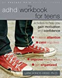 img - for The ADHD Workbook for Teens: Activities to Help You Gain Motivation and Confidence (Instant Help Book for Teens) book / textbook / text book