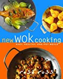 New Wok Cooking: Easy, Healthy, One-Pot Meals