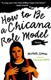 how exactly to Be a Chicana Role Model