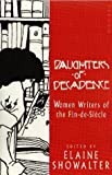 Daughters of Decadence (185381590X) by Elaine Showalter